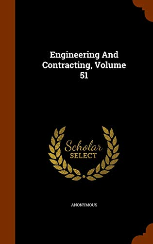9781343979703: Engineering And Contracting, Volume 51