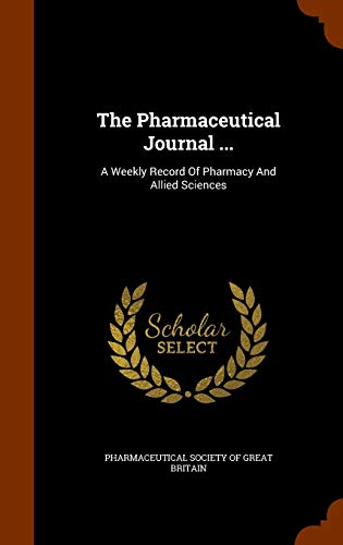 9781343985858: The Pharmaceutical Journal ...: A Weekly Record Of Pharmacy And Allied Sciences