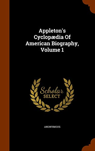 9781343988590: Appleton's Cyclopædia Of American Biography, Volume 1
