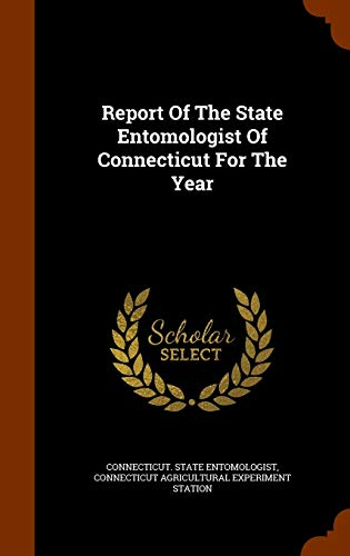 9781344007702: Report Of The State Entomologist Of Connecticut For The Year