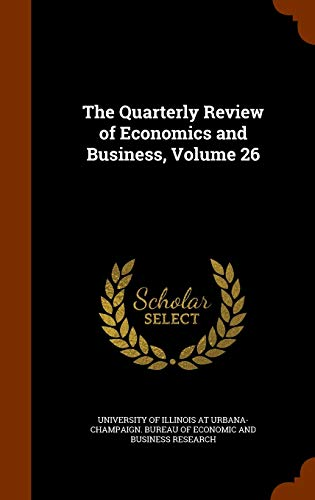 9781344009928: The Quarterly Review of Economics and Business, Volume 26