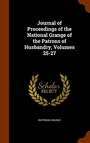 9781344015653: Journal of Proceedings of the National Grange of the Patrons of Husbandry, Volumes 25-27