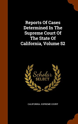 9781344016742: Reports Of Cases Determined In The Supreme Court Of The State Of California, Volume 52