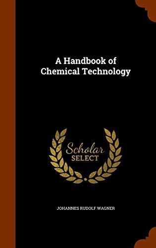 9781344023627: A Handbook of Chemical Technology