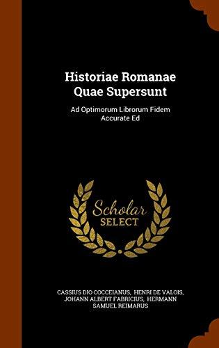 9781344028875: Historiae Romanae Quae Supersunt: Ad Optimorum Librorum Fidem Accurate Ed