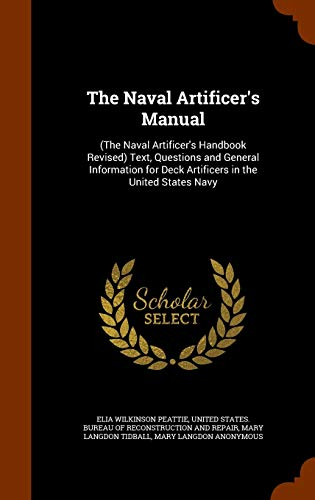 9781344047418: The Naval Artificer's Manual: (The Naval Artificer's Handbook Revised) Text, Questions and General Information for Deck Artificers in the United States Navy