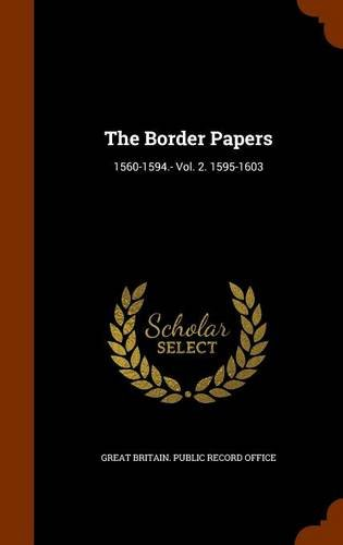 9781344060486: The Border Papers: 1560-1594.- Vol. 2. 1595-1603