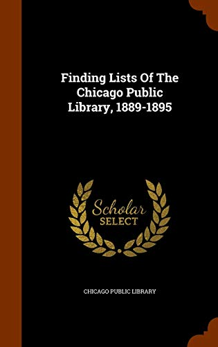 9781344061506: Finding Lists Of The Chicago Public Library, 1889-1895