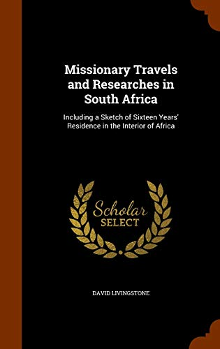 9781344108317: Missionary Travels and Researches in South Africa: Including a Sketch of Sixteen Years' Residence in the Interior of Africa