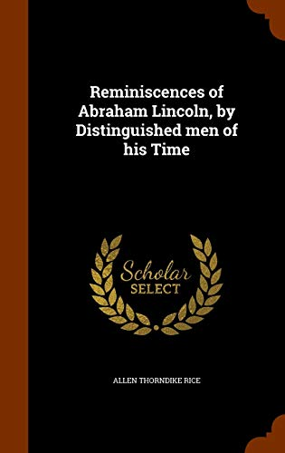 9781344124256: Reminiscences of Abraham Lincoln, by Distinguished men of his Time