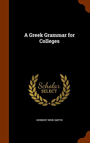 9781344128162: A Greek Grammar for Colleges