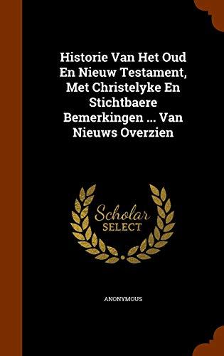 Historie Van Het Oud En Nieuw Testament,: Anonymous