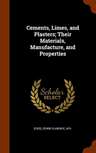 9781344136174: Cements, Limes, and Plasters; Their Materials, Manufacture, and Properties