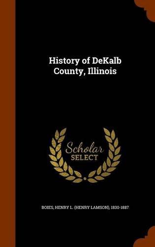 9781344141178: History of DeKalb County, Illinois