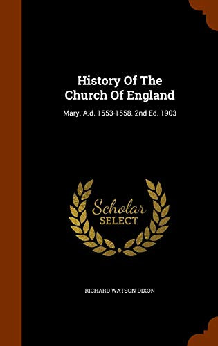 9781344144698: History Of The Church Of England: Mary. A.d. 1553-1558. 2nd Ed. 1903