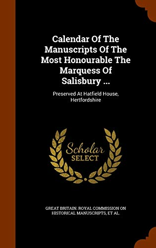9781344615495: Calendar Of The Manuscripts Of The Most Honourable The Marquess Of Salisbury ...: Preserved At Hatfield House, Hertfordshire