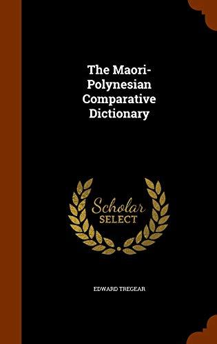 The Maori-Polynesian Comparative Dictionary (Hardback or Cased: Tregear, Edward