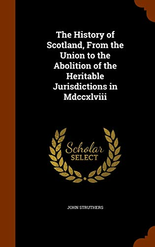 The History of Scotland, from the Union: John Struthers