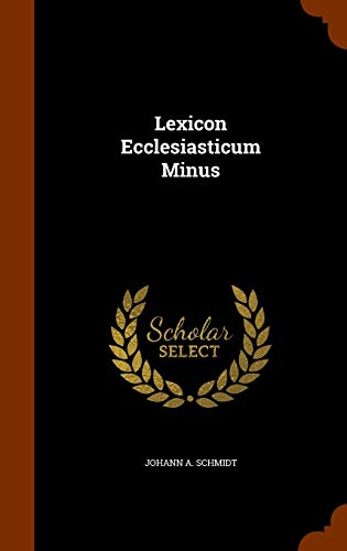 Lexicon Ecclesiasticum Minus (Hardback): Johann a Schmidt