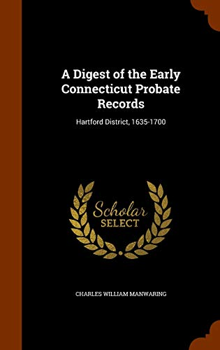 9781344667937: A Digest of the Early Connecticut Probate Records: Hartford District, 1635-1700