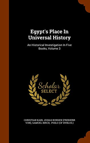 9781344669399: Egypt's Place In Universal History: An Historical Investigation In Five Books, Volume 3
