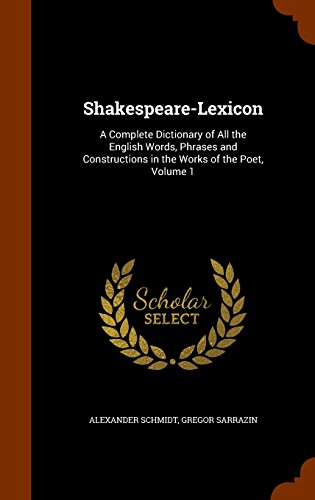 9781344685054: Shakespeare-Lexicon: A Complete Dictionary of All the English Words, Phrases and Constructions in the Works of the Poet, Volume 1