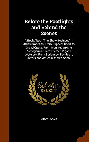9781344697170: Before the Footlights and Behind the Scenes: A Book About