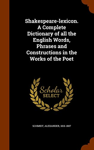 9781344720007: Shakespeare-lexicon. A Complete Dictionary of all the English Words, Phrases and Constructions in the Works of the Poet