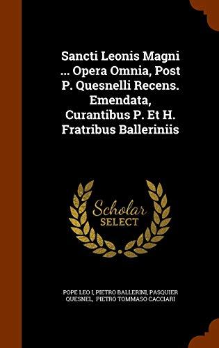 9781344722551: Sancti Leonis Magni ... Opera Omnia, Post P. Quesnelli Recens. Emendata, Curantibus P. Et H. Fratribus Balleriniis