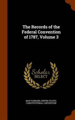 9781344738491: The Records of the Federal Convention of 1787, Volume 3