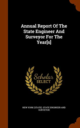 9781344748124: Annual Report Of The State Engineer And Surveyor For The Year[s]