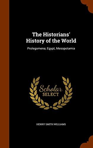 The Historians History of the World: Prolegomena;: Henry Smith Williams