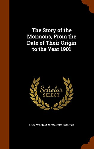 9781344765879: The Story of the Mormons, From the Date of Their Origin to the Year 1901