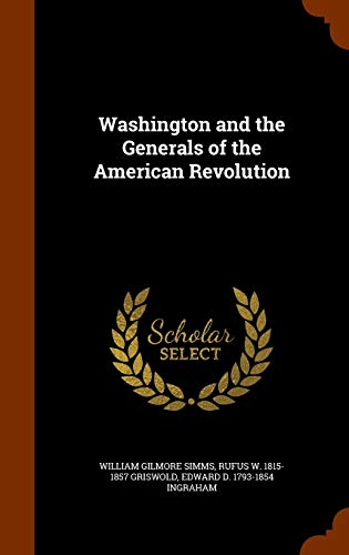 9781344768528: Washington and the Generals of the American Revolution