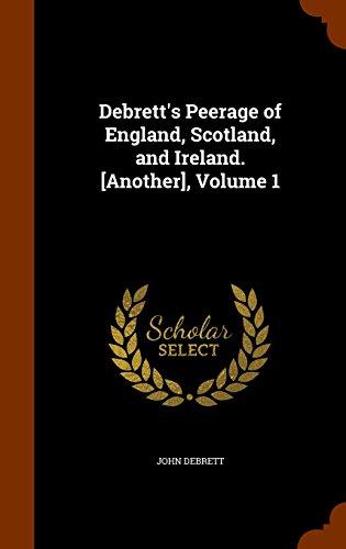 9781344768627: Debrett's Peerage of England, Scotland, and Ireland. [Another], Volume 1