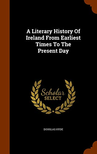 9781344776950: A Literary History Of Ireland From Earliest Times To The Present Day
