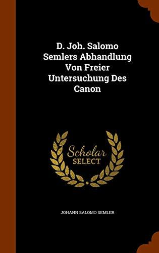9781344787307: D. Joh. Salomo Semlers Abhandlung Von Freier Untersuchung Des Canon