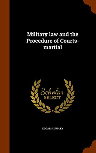 9781344795999: Military law and the Procedure of Courts-martial