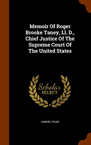 9781344797931: Memoir Of Roger Brooke Taney, Ll. D., Chief Justice Of The Supreme Court Of The United States
