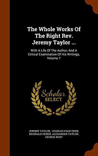 9781344800471: The Whole Works Of The Right Rev. Jeremy Taylor ...: With A Life Of The Author, And A Critical Examination Of His Writings, Volume 7