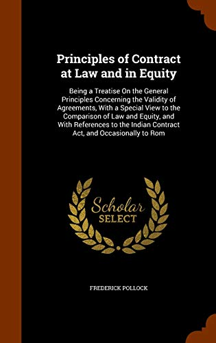 9781344803366: Principles of Contract at Law and in Equity: Being a Treatise On the General Principles Concerning the Validity of Agreements, With a Special View to ... Indian Contract Act, and Occasionally to Rom