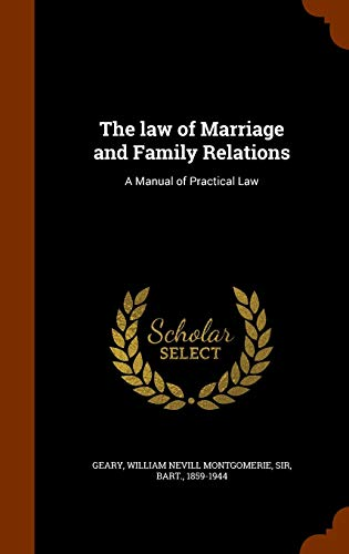 9781344805087: The law of Marriage and Family Relations: A Manual of Practical Law
