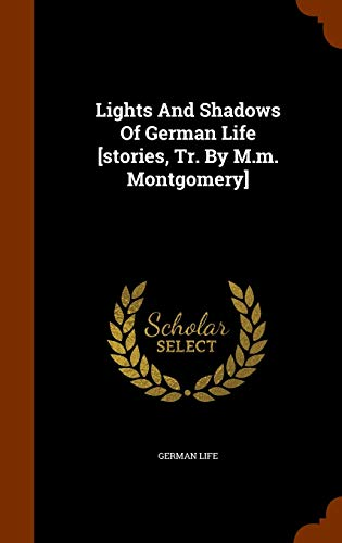 9781344805919: Lights and Shadows of German Life [Stories, Tr. by M.M. Montgomery]