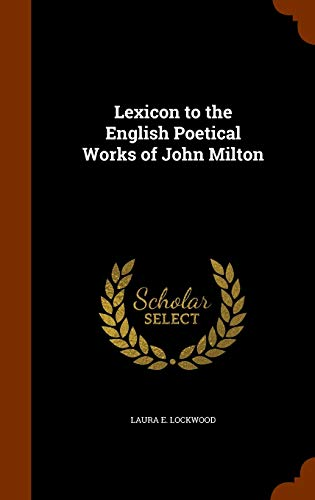 9781344817486: Lexicon to the English Poetical Works of John Milton