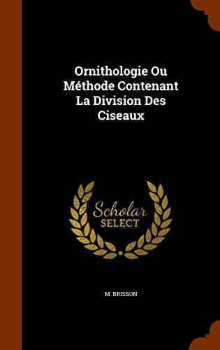9781344824927: Ornithologie Ou Méthode Contenant La Division Des Ciseaux