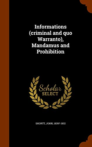 9781344841832: Informations (criminal and quo Warranto), Mandamus and Prohibition