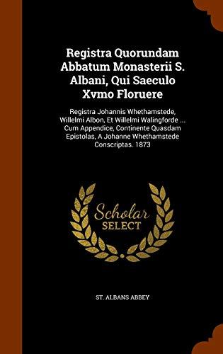 Registra Quorundam Abbatum Monasterii S. Albani, Qui: St Albans Abbey