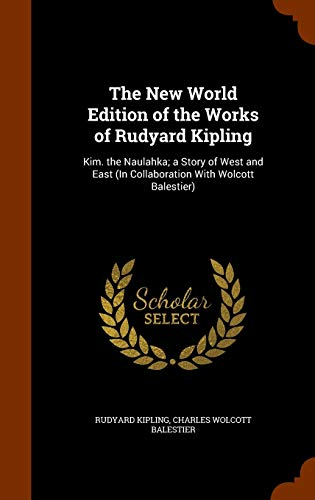 The New World Edition of the Works: Kipling, Rudyard