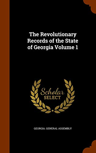 9781344877619: The Revolutionary Records of the State of Georgia Volume 1