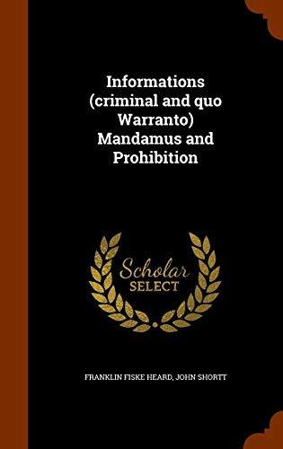 9781344878456: Informations (criminal and quo Warranto) Mandamus and Prohibition